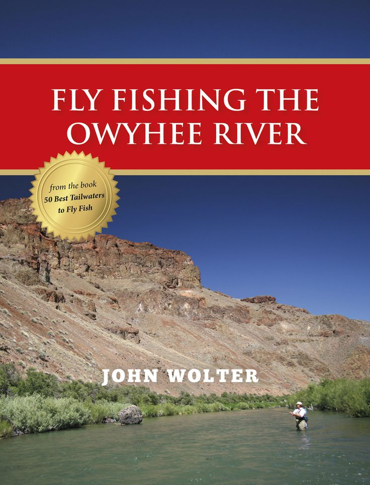 Fly fishing the owyhee river stonefly press ebooks for Owyhee river fly fishing