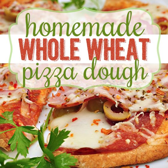 Homemade Whole Wheat Pizza Dough   Meals and Treats   Pinterest