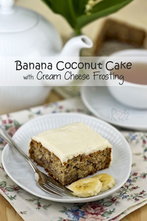 Rich and moist Banana Coconut Cake with Cream Cheese Frosting, perfect ...