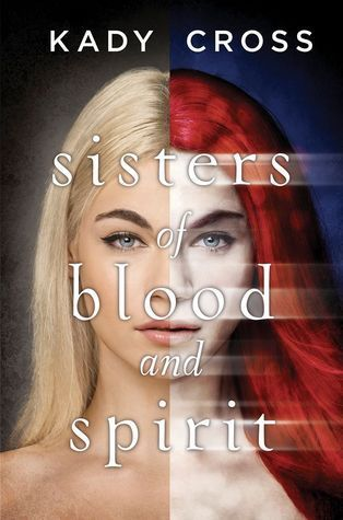 Sisters of Blood and Spirit - Kady Cross, https://www.goodreads.com/book/show/22929092-sisters-of-blood-and-spirit