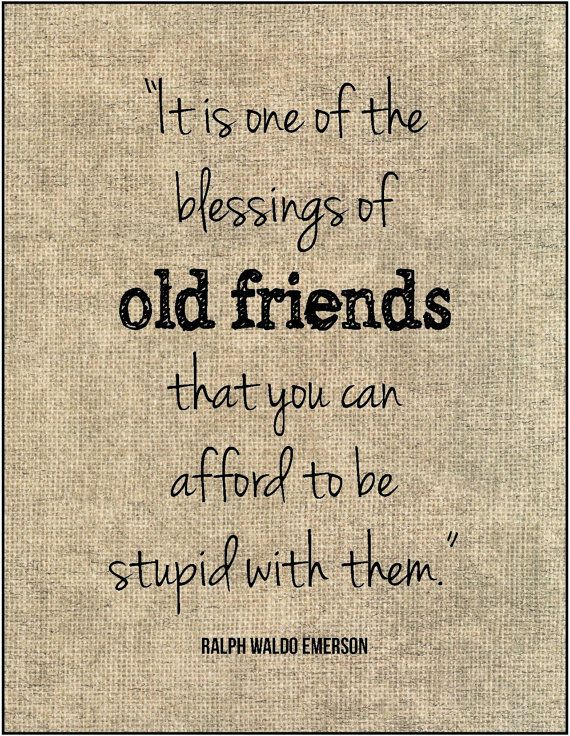Good Quotes On Old Friends : Old friends emerson quote print gift for bridesmaid best