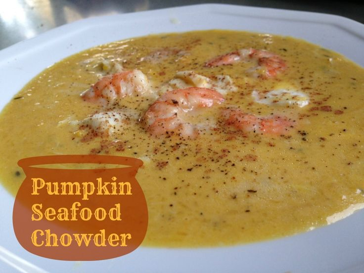 pumpkin seafood chowder- Use coconut milk instead of heavy cream for ...