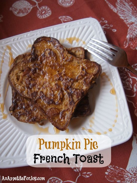 Pumpkin Pie French Toast | Yummo! | Pinterest