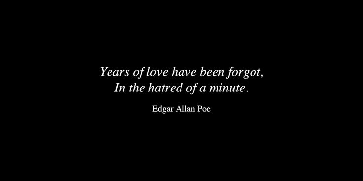 Edgar Allan Poe. #quote #love #hate