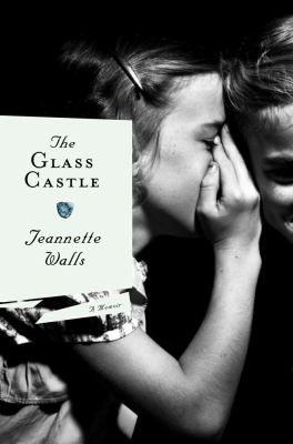 The glass castle : a memoir Author Walls, Jeannette.