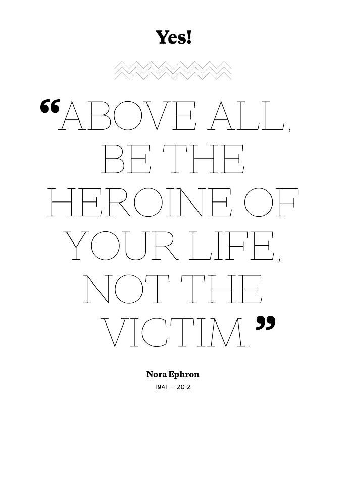 be the heroine. nora ephron