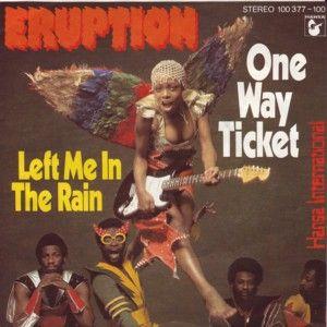 Eruption One Way Ticket Left Me In The Rain