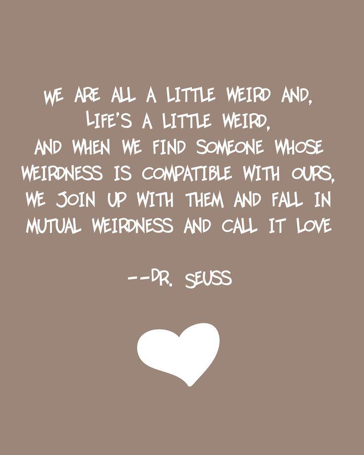 dr seuss weird love quote brown