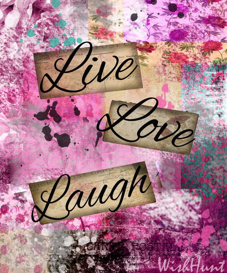 Live Love Laugh Pretty Photos Pinterest