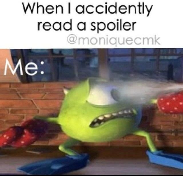 When you accidentally read a spoiler, LOL