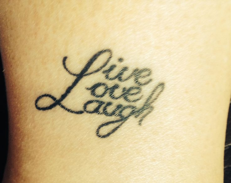 'live love laugh' tattoo | Interests | Pinterest