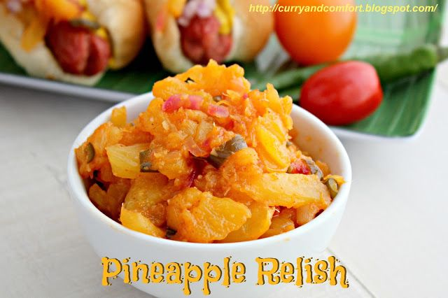 Curry and Comfort: Pineapple Relish | Recipes that Rock | Pinterest