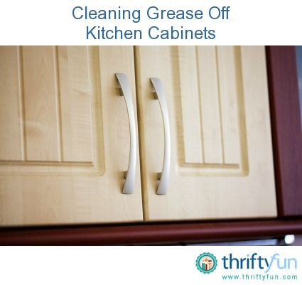 removing grease from kitchen cabinets cleaning pinterest