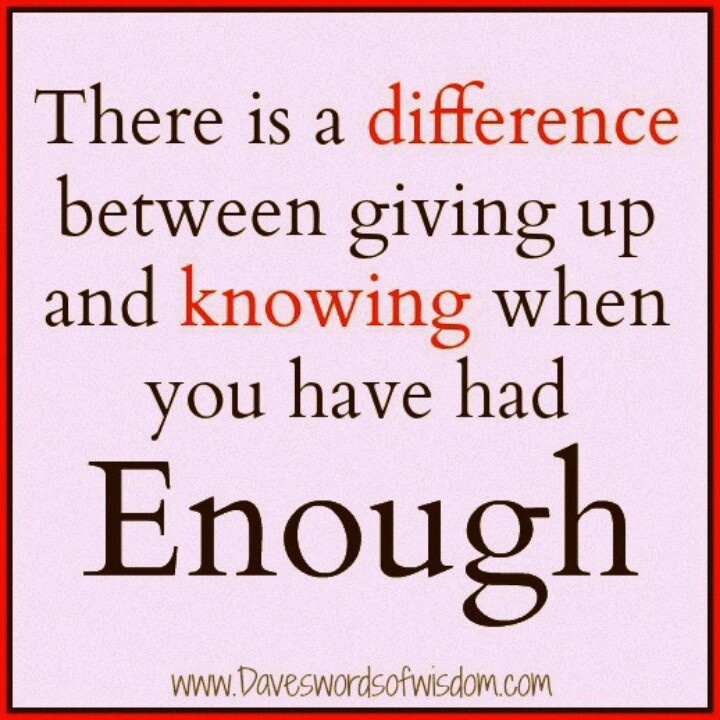 Quotes About Having Enough. QuotesGram