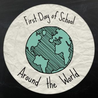 The First Day of School Around the World