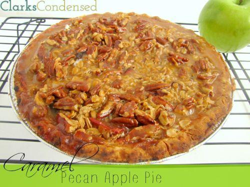 Caramel Apple Pie -- a combination of an apple pie, pecan pie, and ...
