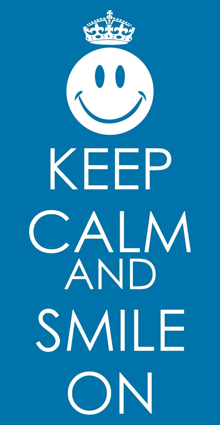 Keep calm and smile Keep Calm And Smile