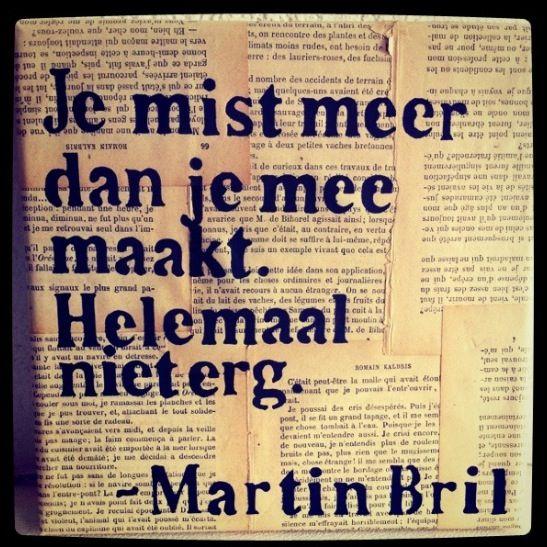 Je mist meer dan je meemaakt helemaal niet erg martin bril gedichten pinterest - Martini bril ...