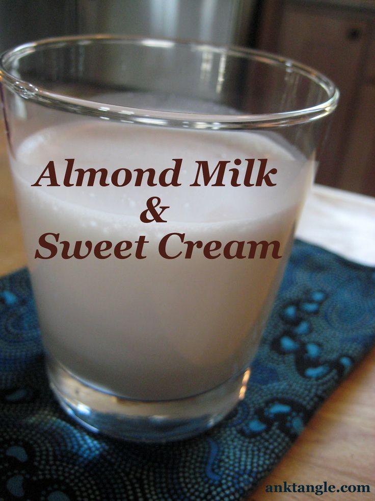 Anktangle: Making Almond Milk & Sweet Almond Cream