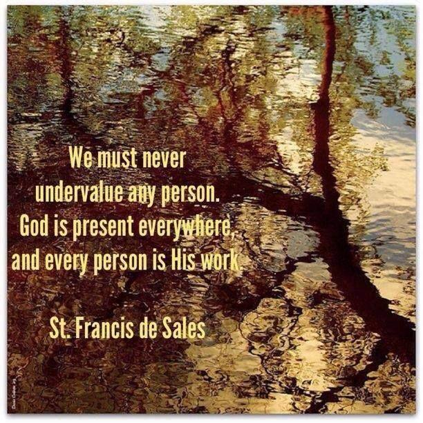 saint francisis desales quote for valentines day - St Francis Quotes Nature QuotesGram