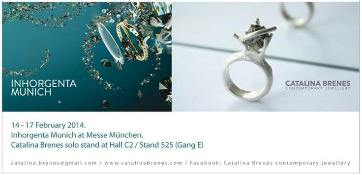 Catalina Brenes Orfebre With great honor I would like to invite you all to my solo stand at the upcoming Inhorgenta Munich 2014. Hope you can join! - hall C2 stand 525E - - X