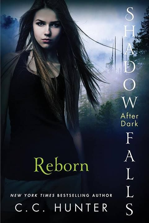 Reborn (Shadow Falls After Dark #1) by C. C. Hunter