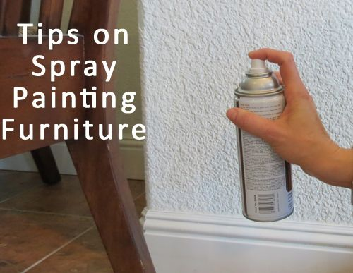 Spray Painting Furniture Tips Diy 39 S Ideas Furniture Makeover