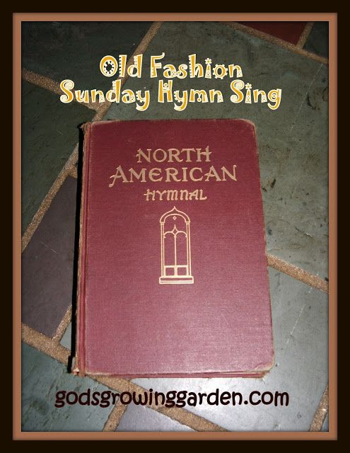 God s growing garden old fashioned sunday hymn sing 11