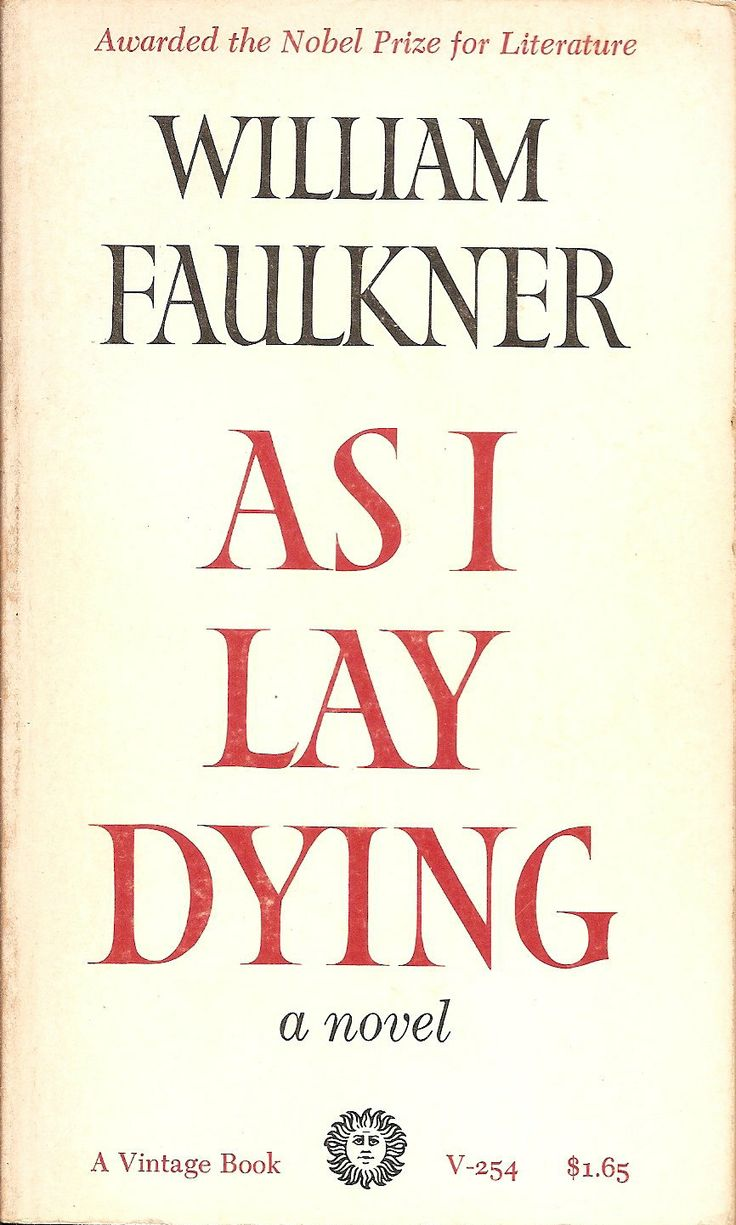 an analysis of the novel as i lay dying by william faulkner William faulkner wrote the novel as i lay dying in the 1930s he wrote it in such a way that the story would tell several characters at once.
