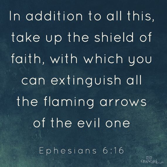 "an analysis of taking up the shield of faith ""therefore take up the whole armor of god, that you may be able to withstand   of the gospel of peace above all, taking the shield of faith with which you will be."