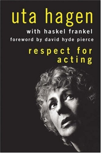 respect for acting uta hagen Respect for acting [uta hagen, angele masters, haskel frankel] on amazoncom  free shipping on qualifying offers for many years, uta hagen was asked.