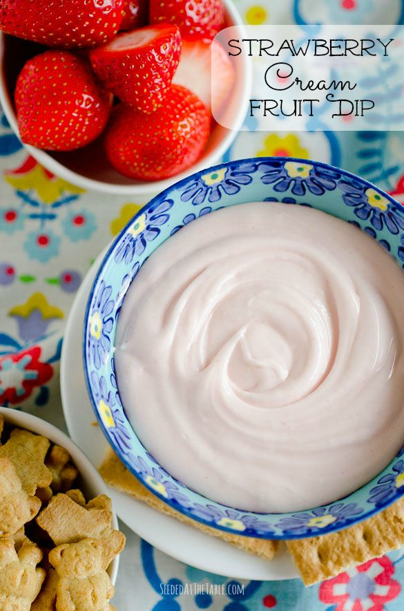 Strawberry Cream Fruit Dip by @Elisabeth Nevins at the Table | Nikki ...