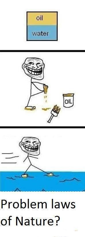 Oil don't mix water Funny, Law, memes, Nature, Water