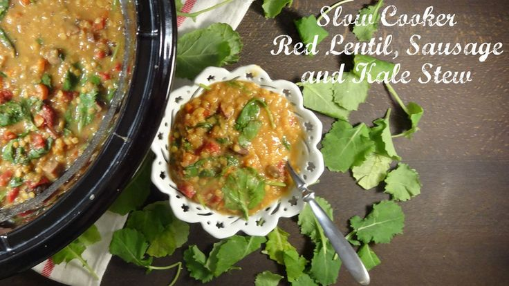 Slow Cooker Red Lentil, Sausage and Kale Stew - Colleen's Kitchen