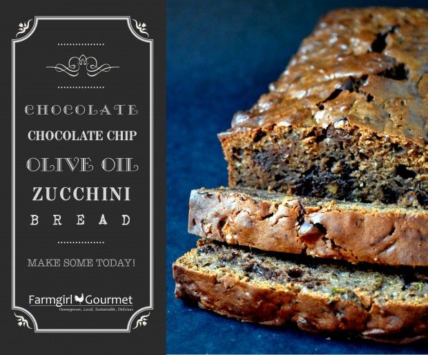 Chocolate Chocolate Chip Olive Oil Zucchini Bread - Farmgirl Gourmet