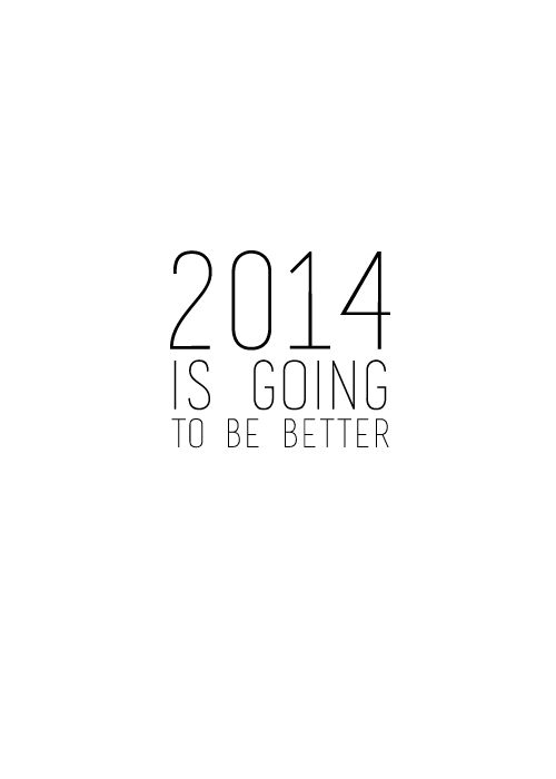 2014 is going to be better