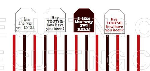 cute sayings for tootsie rolls