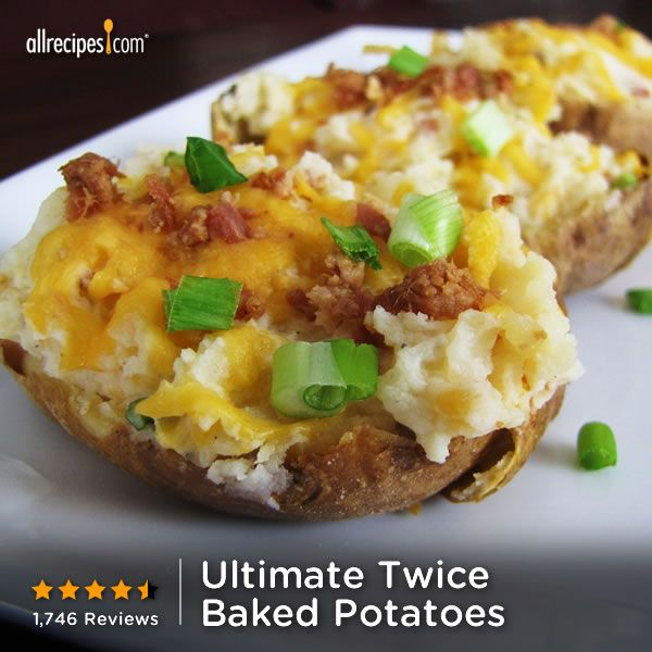 ... Twice-Baked Potatoes) http://allrecipes.com/recipe/Ultimate-Twice