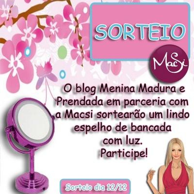 Blog Menina Madura e Prendada em Parceria com a Macsi sortearão um