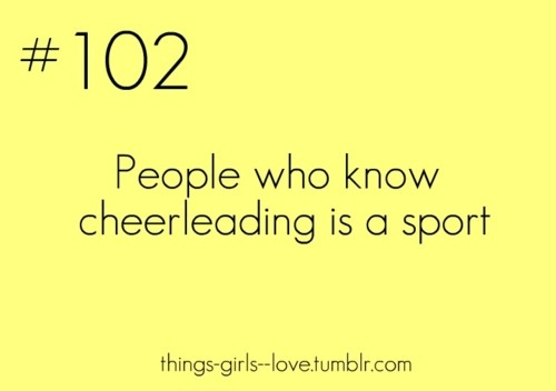 favroite people.   but they are usually other cheerleaders.
