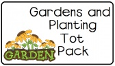 Gardens and Planting Tot Pack product from LittleAdventuresPreschool on TeachersNotebook.com