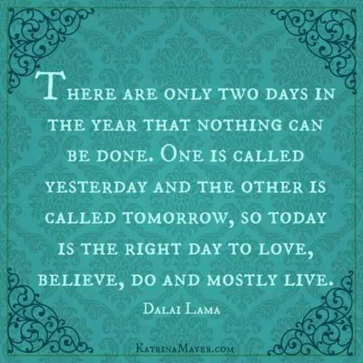 Pin by Kerry Bromfield on words | Pinterest Dalai Lama Quotes There Are Only Two Days
