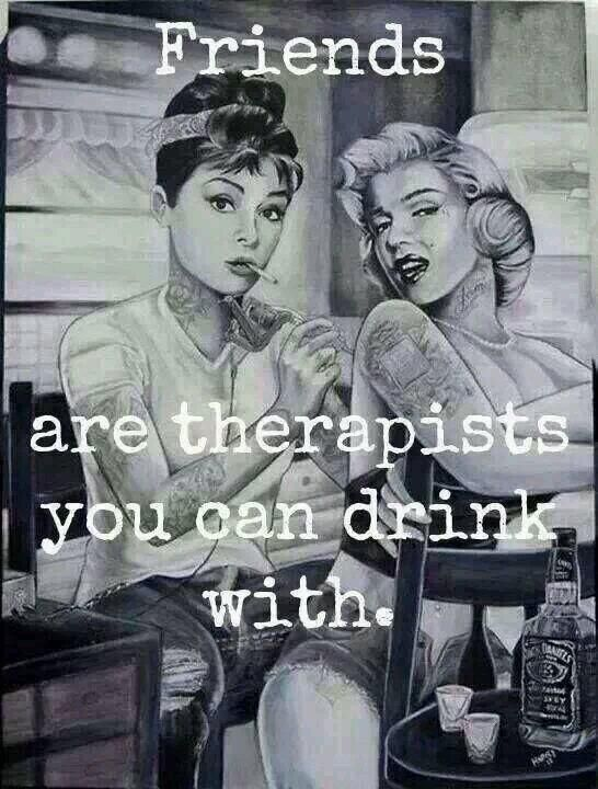 Friends are therapists you can drink with. more funny pics on facebook: https://www.facebook.com/yourfunnypics101