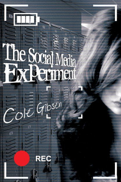 The Social Media Experiment by Cole Gibson