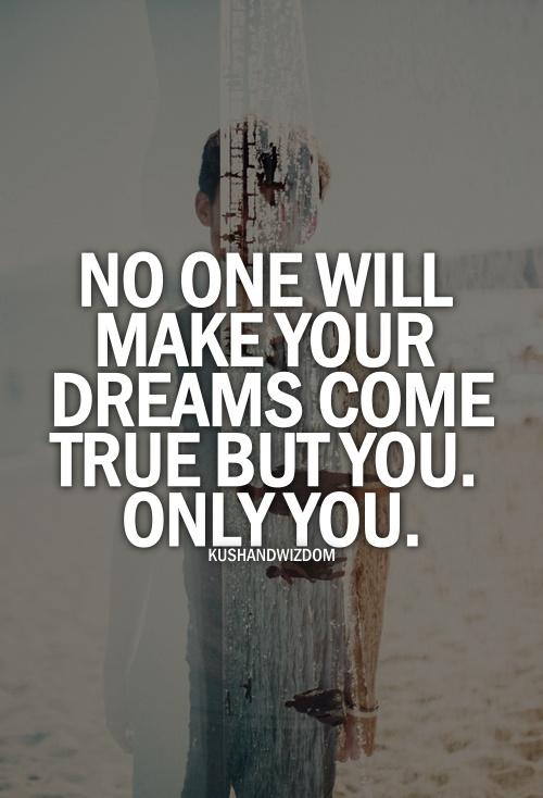 Make Your Dreams Come True Quotes. QuotesGram