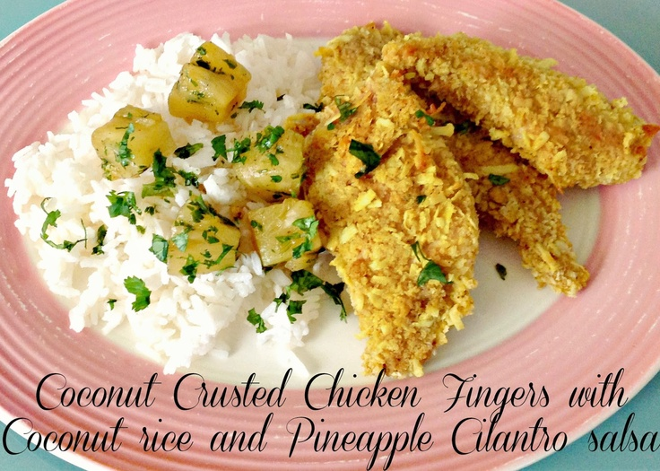 Coconut Crusted Chicken Fingers with Coconut rice and Pineapple ...