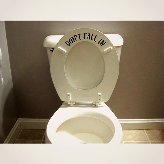 Funny Toilet Seat Decal Sticker Don't Fall In | Toilet ...