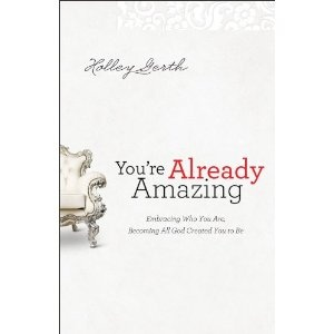 You're Already Amazing by Holly Gerth