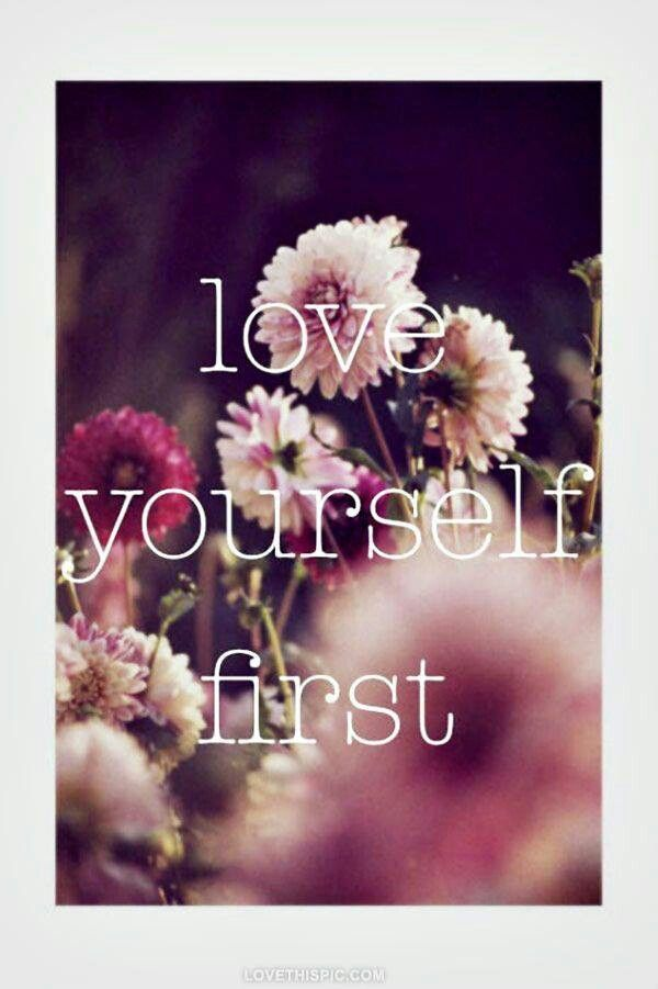 Love yourself first~
