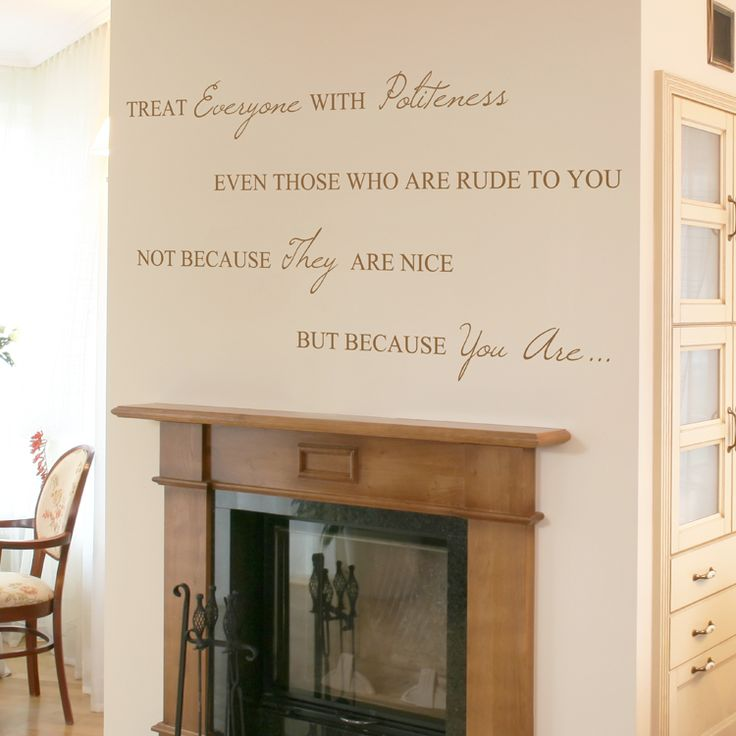 Treat Everyone with Politeness - Quote - Wall Decals Stickers Graphics